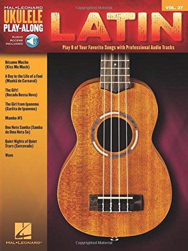 Latin: Ukulele Play-Along Volume 37 (Hal Leonard Ukulele Play-along, Band 37)
