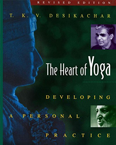 [(The Heart of Yoga : Developing Personal Practice)] [Author: T. K. V. Desikachar] published on (November, 1999)