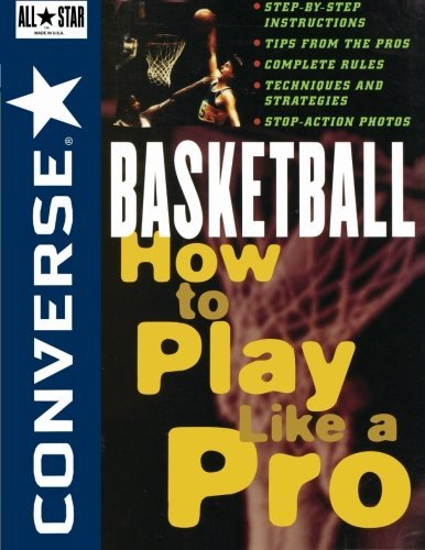 Converse All Star Basketball: How to Play Like a Pro by Converse (1996-08-24) par Converse