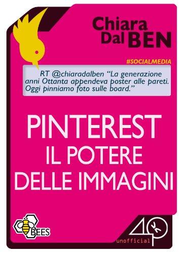 Pinterest, il potere delle immagini di Dal Ben Chiara