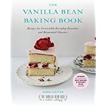 The Vanilla Bean Baking Book: Recipes for Irresistible Everday Favorites and Reinvented Classics