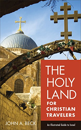The Holy Land for Christian Travelers: An Illustrated Guide to Israel (English Edition)