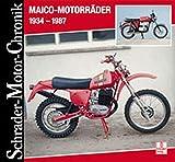 Maico-Motorräder 1934-1987 (Schrader-Motor-Chronik)