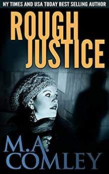 Rough Justice (Justice series Book 10) by [Comley, M A]