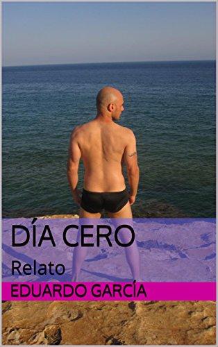 Día cero: Relato por Eduardo García