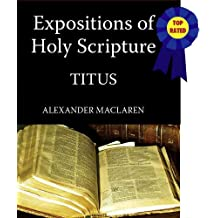Expositions of Holy Scripture-The Book Of Titus (English Edition)