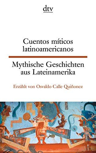 Cuentos míticos latinoamericanos Mythische Geschichten aus Lateinamerika