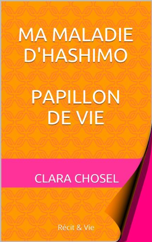 Couverture du livre Ma maladie d'Hashimoto: Papillon de vie