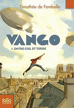Vango (Tome 1) - Entre ciel et terre par [Fombelle, Timothée de]