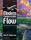 Modern Compressible Flow: With Historical Perspective (Aeronautical & Aerospace Engineering)
