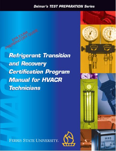 Refrigerant Transition & Recovery Certification Program Manual for HVACR Technicians (Delmar's Test Preparation Series)
