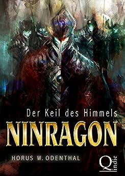 Ninragon: Der Keil des Himmels (NINRAGON – Die gesammelten Romane 2) von [Odenthal, Horus W.]