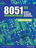 8051 Microcontrollers, 2/e: Internals, Instructions, Programming &Interfacing, (English Edition)
