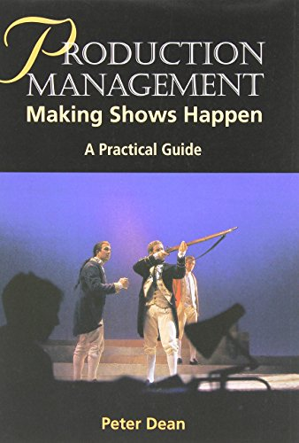 Production Management: Making Shows Happen - A Practical Guide (Practical Guides (Crowood Press)) by Peter Dean (29-Jul-2002) Paperback