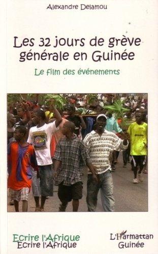 En ligne téléchargement Les 32 jours de grève générale en Guinée : Le film des événements epub pdf