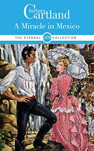 228. A Miracle in Mexico (The Eternal Collection) (English Edition)
