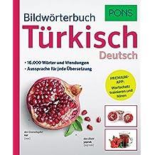 PONS Bildwörterbuch Türkisch. 16.000 Wörter und Wendungen. Mit Premiumapp!