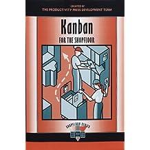 Kanban for the Shopfloor: Volume 2 (The Shopfloor Series)