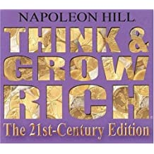 Think & Grow Rich: The 21st-Century Edition