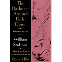 The Darkness Around Us is Deep: Selected Poems of William Stafford by William Stafford (1994-01-12)