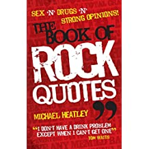 Sex 'n' Drugs 'n' Strong Opinions! The Book of Rock Quotes