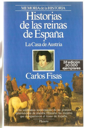 Historias De Las Reinas De España (La Casa De Austria)