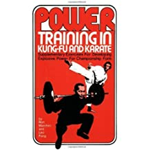 Power Training in Kung-Fu and Karate: Supplementary Exercises for Developing Explosive Power for Championship Form by Ron Marchini (1974-09-01)