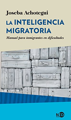 La inteligencia migratoria: Manual para inmigrantes en dificultades por Joseba Achotegui