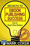 Secrets to Ebook Publishing Success (Smashwords Guides 3) (English Edition)
