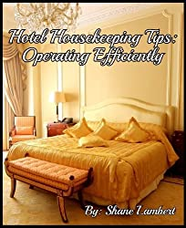 Hotel Housekeeping Tips: Operating Efficiently (English Edition)