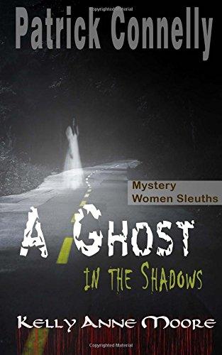 mystery-women-sleuths-a-ghost-in-the-shadows-mystery-with-animals-cats-and-recipes-volume-2-kelly-an