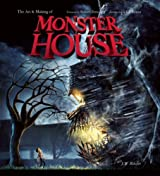 The Art and Making of Monster House by J.W. Rinzler (2006-08-01)