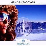 Alpine Grooves Vol.1 (Kristallhütte)