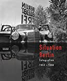 Arno Fischer - Situation Berlin. Fotografien 1953 - 1960 -