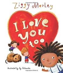 I Love You Too by Ziggy Marley (2014-04-15)