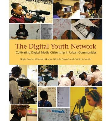 By Brigid Barron ; Kimberley Gomez ; Nichole Pinkard ; Caitlin K Martin ; Kimberly Austin ; Tene Gray ( Author ) [ Digital Youth Network: Cultivating Digital Media Citizenship in Urban Communities John D. and Catherine T. MacArthur Foundation Reports on Digital Media and Learning By Jun-2014 Hardcover