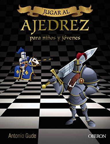Jugar al Ajedrez. Para niños y jóvenes (Libros Singulares)