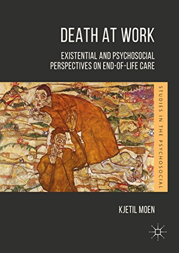 Death At Work: Existential And Psychosocial Perspectives On End-of-life Care (studies In The Psychosocial) por Kjetil Moen epub