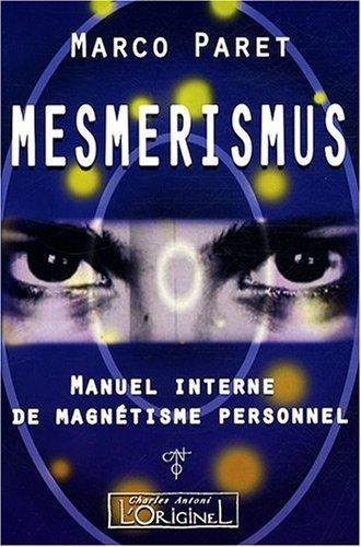 Mesmerismus : manuel interne de magnetisme personnel