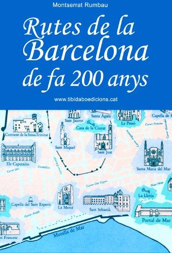 RUTES DE LA BARCELONA DE FA 200 ANYS (Catalan Edition)