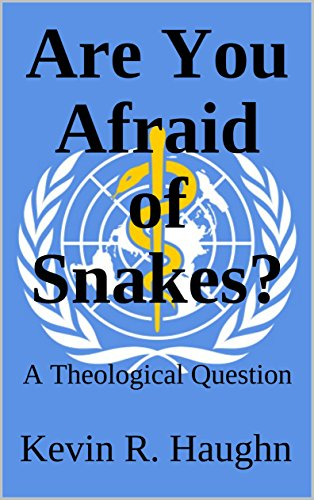 Are You Afraid of Snakes?: A Theological Question (English Edition) por Kevin R. Haughn