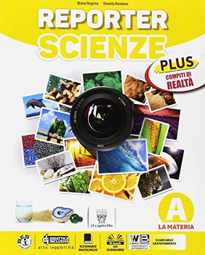 Reporter scienze. Plus. Realt. Per la Scuola media. Con e-book. Con espansione online: A-B-C-D