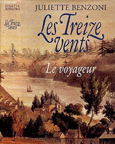 Les treize vents 1 Le voyageur par Juliette Benzoni