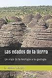Las edades de la tierra: Un viaje de la teología a la geología