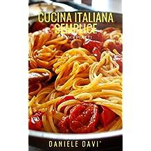 """Cucina Italiana """" Semplice"""": Primi piatti (Italian Edition)"""