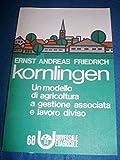 Scarica Libro Kornlingen un modello di agricoltura a gestione associata e lavoro diviso (PDF,EPUB,MOBI) Online Italiano Gratis