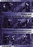 Prière und Prélude en Forme de Canon. für Posaune und Orgel (Musik für Blechbläser)