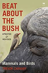 Beat about the bush: Mammals and birds by Trevor Carnaby (1-Oct-2013) Paperback