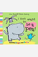 I Don't Want to Be a Pea! Paperback