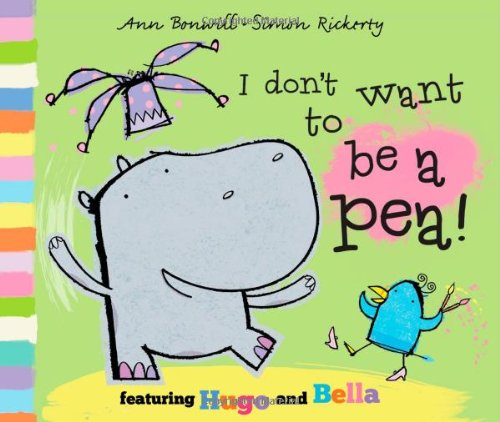 I Don't Want to Be a Pea! (Hugo & Bella)
